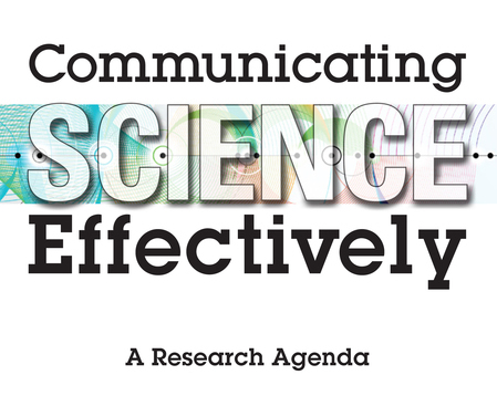 Communicating Science Effectively: A Research Agenda